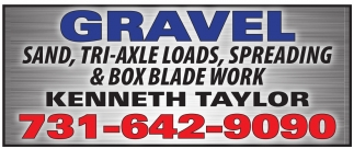 Gravel Sand, Tri-Axle Loads, Spreading & Box Blade Work